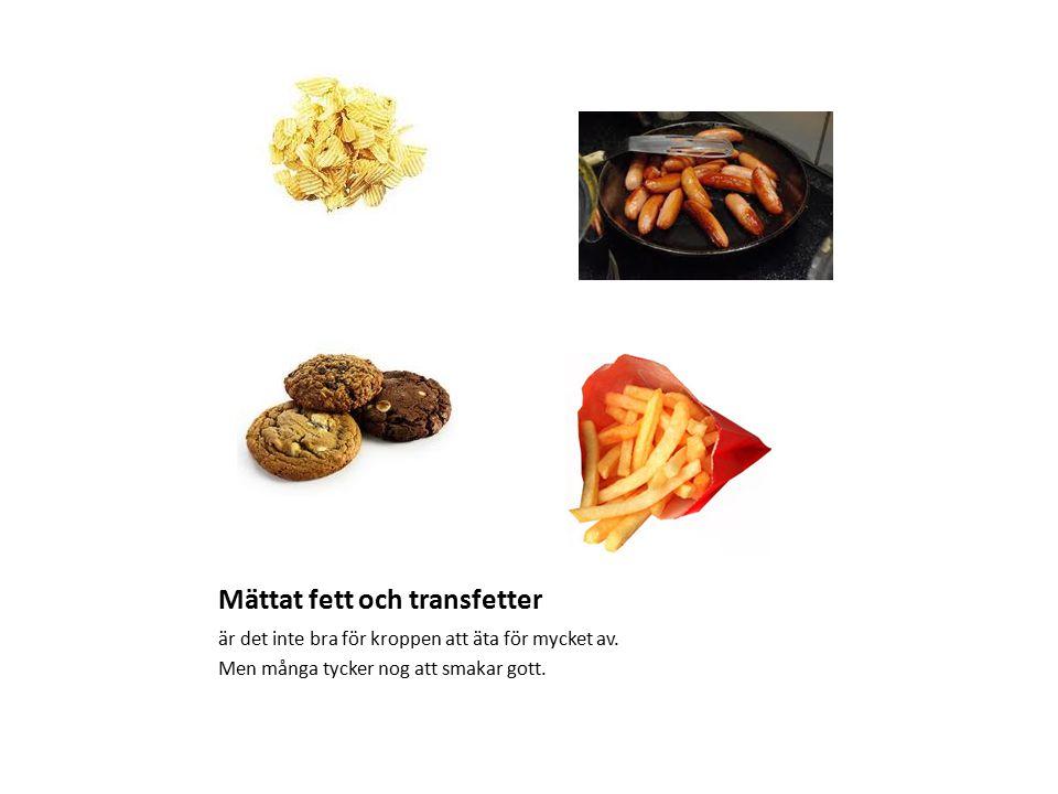 Mättat fett och transfetter är det inte bra för kroppen att äta för mycket av. Men många tycker nog att smakar gott.
