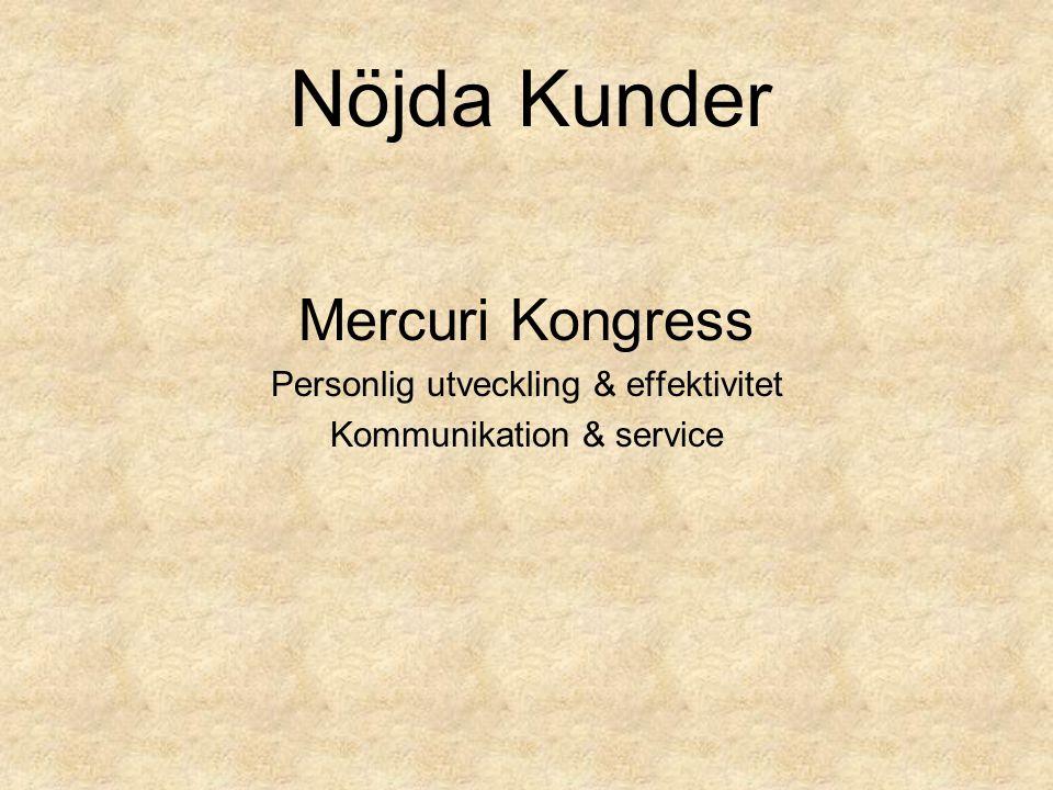 Mercuri Kongress Personlig utveckling & effektivitet Kommunikation & service Nöjda Kunder