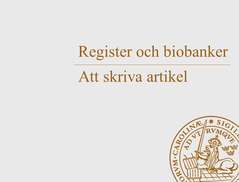 Register och biobanker Att skriva artikel