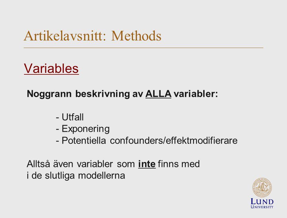 Noggrann beskrivning av ALLA variabler: - Utfall - Exponering - Potentiella confounders/effektmodifierare Alltså även variabler som inte finns med i de slutliga modellerna Artikelavsnitt: Methods Variables
