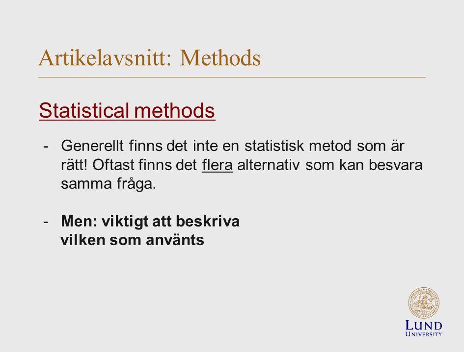 -Generellt finns det inte en statistisk metod som är rätt.