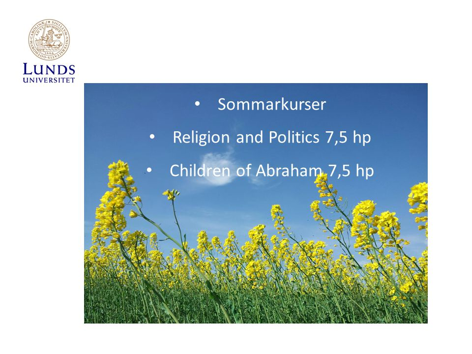 Sommarkurser Religion and Politics 7,5 hp Children of Abraham 7,5 hp