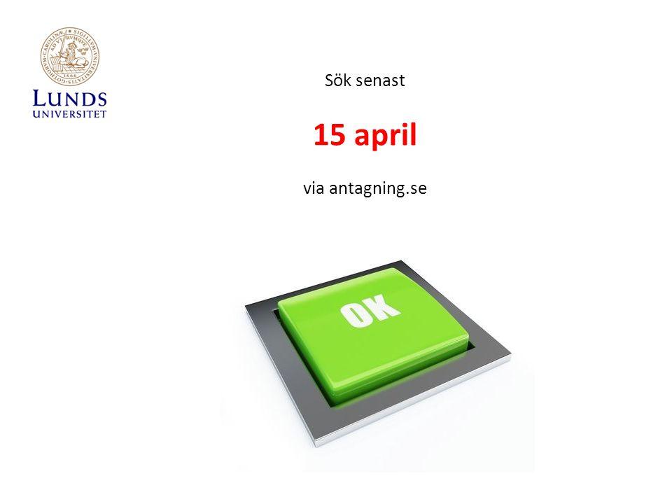 Sök senast 15 april via antagning.se