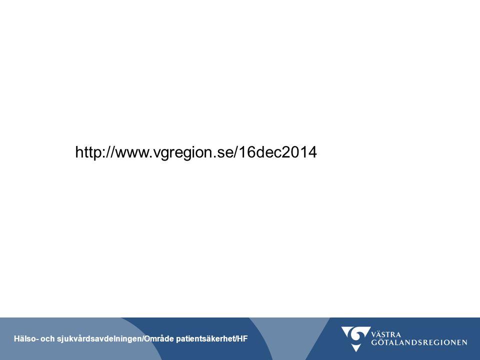 http://www.vgregion.se/16dec2014 Hälso- och sjukvårdsavdelningen/Område patientsäkerhet/HF
