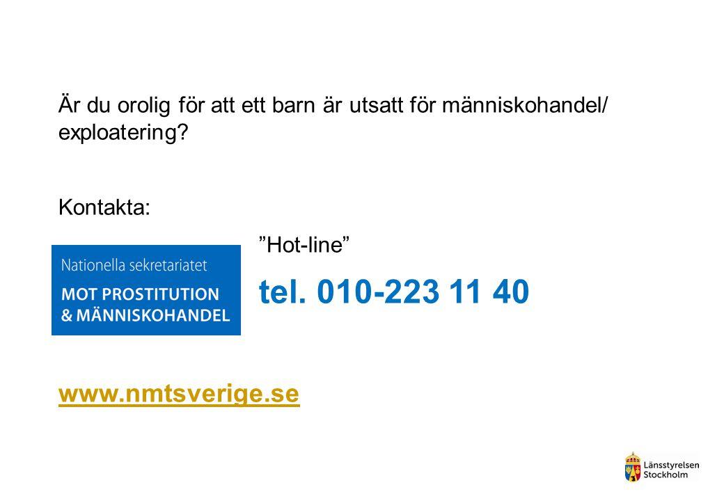 """Är du orolig för att ett barn är utsatt för människohandel/ exploatering? Kontakta: """"Hot-line"""" tel. 010-223 11 40 www.nmtsverige.se"""