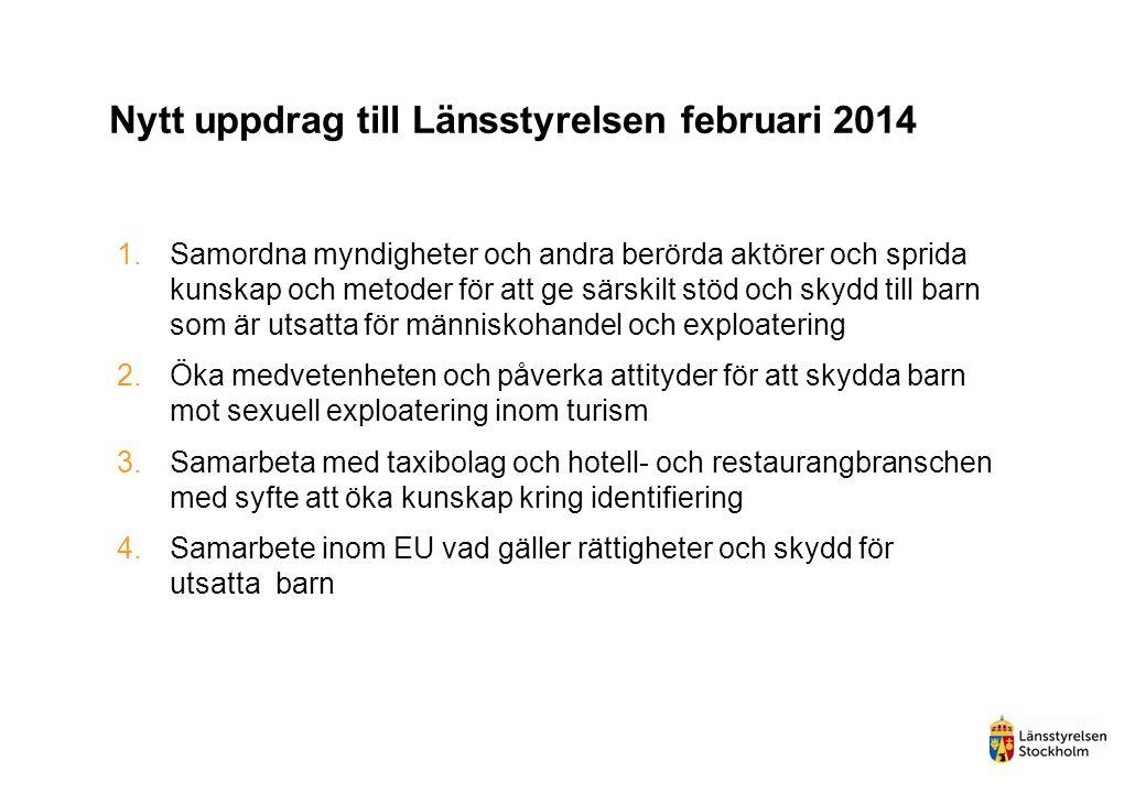 Nytt uppdrag till Länsstyrelsen februari 2014 1.Samordna myndigheter och andra berörda aktörer och sprida kunskap och metoder för att ge särskilt stöd
