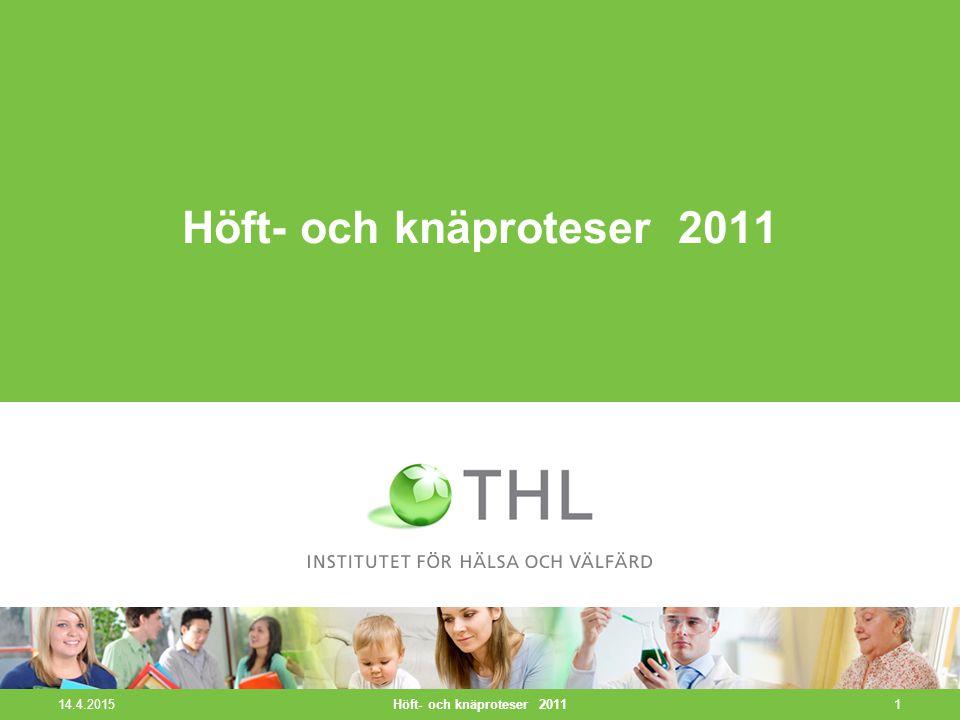 Ledproteser som anmälts till implantatregistret 2000–2011 14.4.2015Höft- och knäproteser 20112