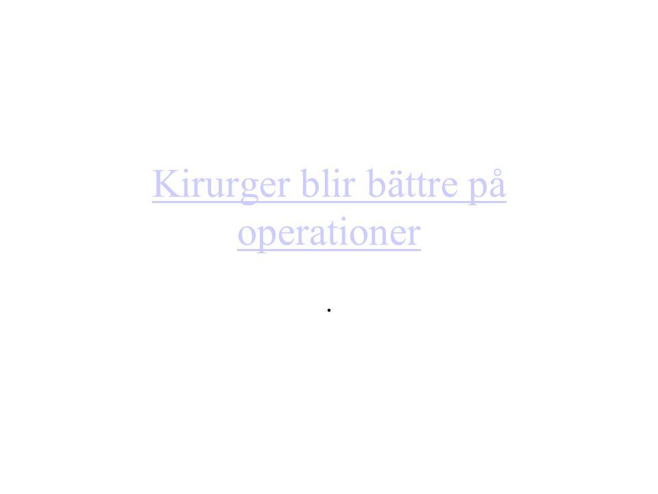 Kirurger blir bättre på operationer.