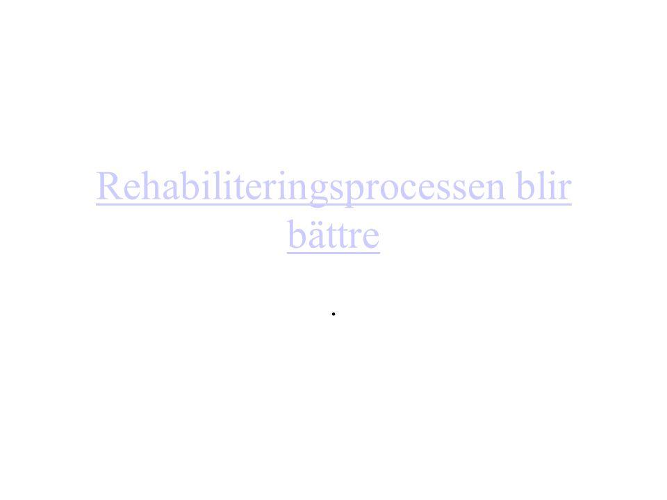 Rehabiliteringsprocessen blir bättre.