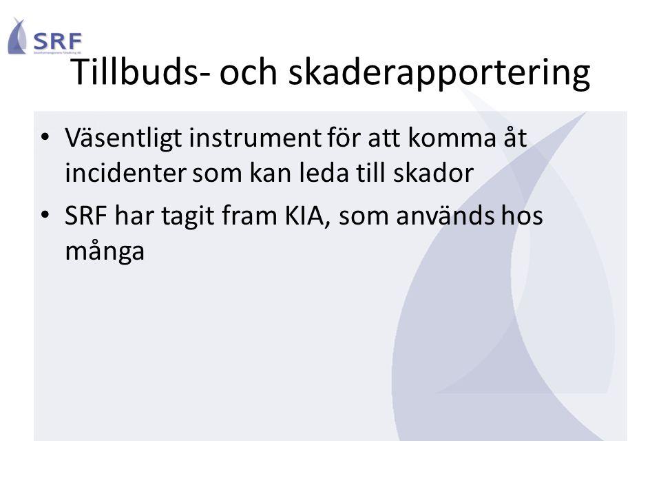 Tillbuds- och skaderapportering Väsentligt instrument för att komma åt incidenter som kan leda till skador SRF har tagit fram KIA, som används hos mån