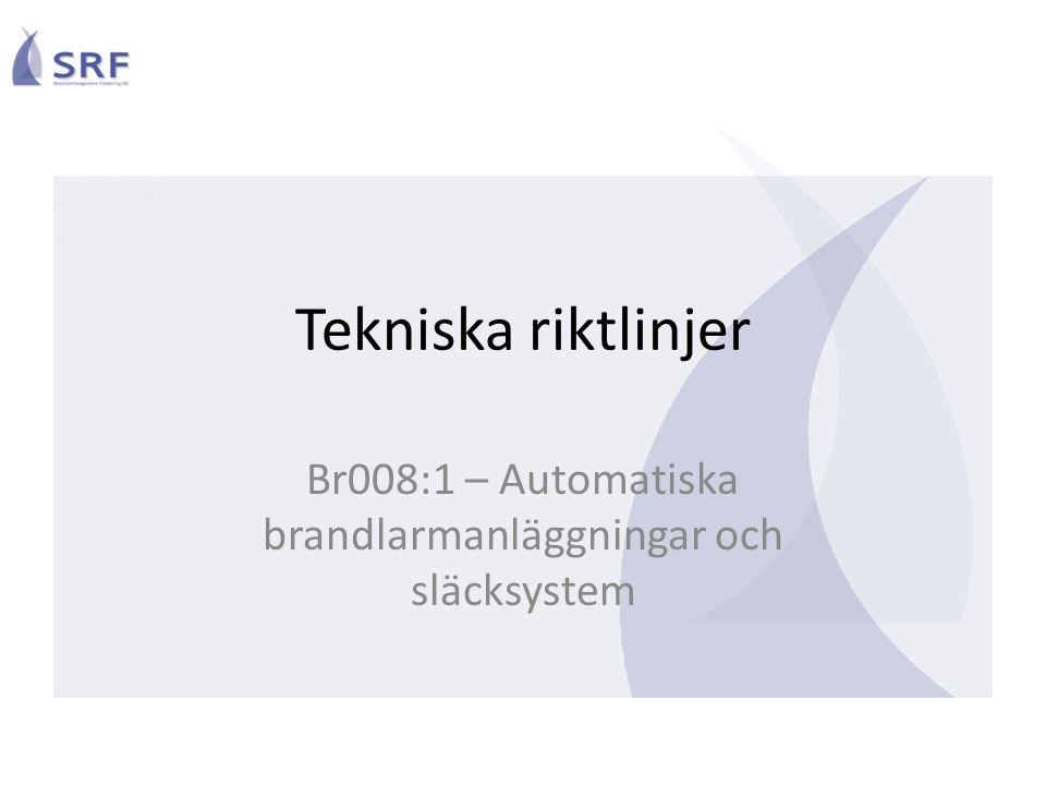 Tekniska riktlinjer Br008:1 – Automatiska brandlarmanläggningar och släcksystem