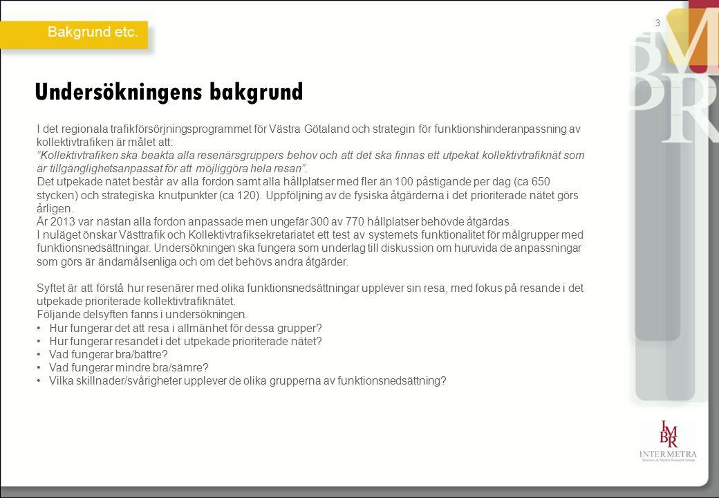 3 Bakgrund etc. I det regionala trafikförsörjningsprogrammet för Västra Götaland och strategin för funktionshinderanpassning av kollektivtrafiken är m