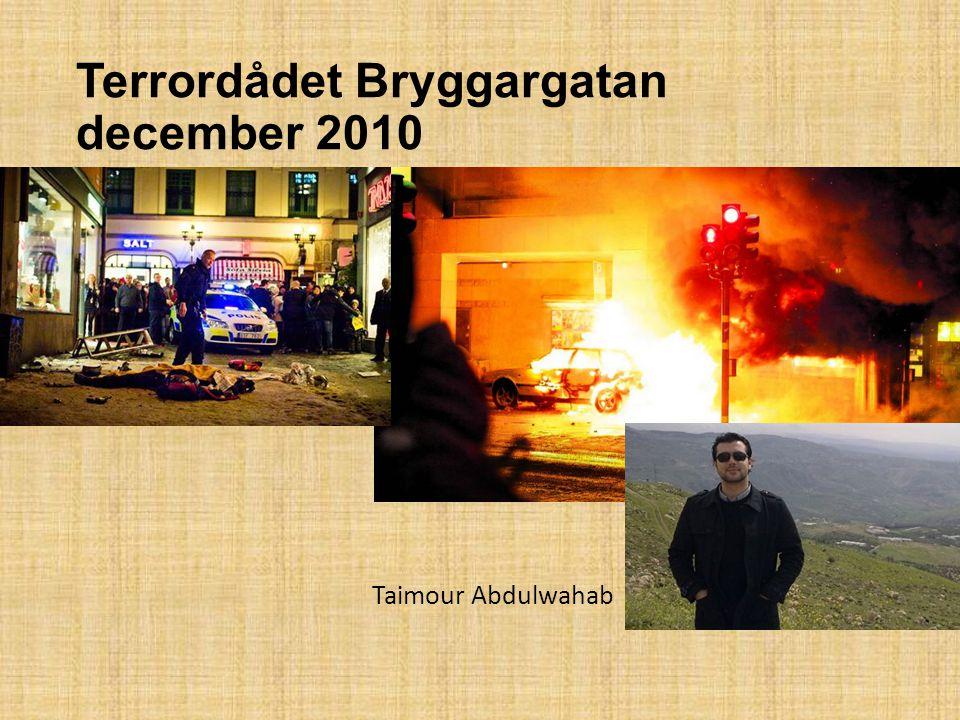 Terrordådet Bryggargatan december 2010 Taimour Abdulwahab