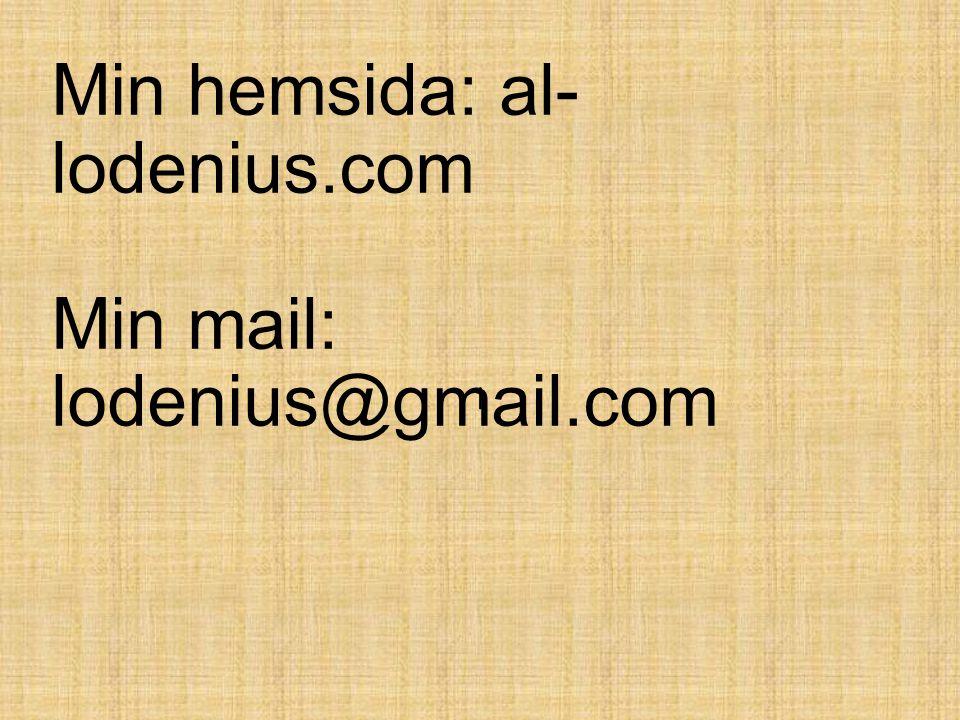 Min hemsida: al- lodenius.com Min mail: lodenius@gmail.com l