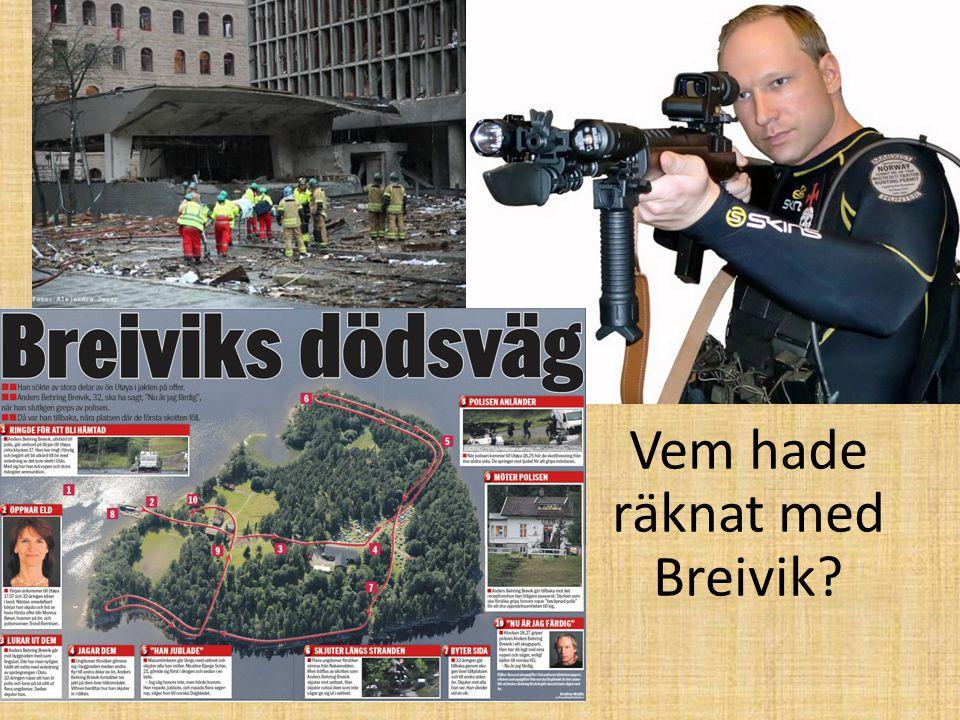 Vem hade räknat med Breivik?