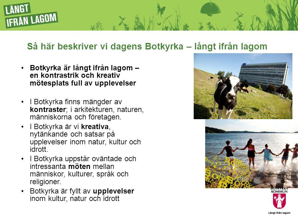 Så här beskriver vi dagens Botkyrka – långt ifrån lagom Botkyrka är långt ifrån lagom – en kontrastrik och kreativ mötesplats full av upplevelser I Botkyrka finns mängder av kontraster; i arkitekturen, naturen, människorna och företagen.