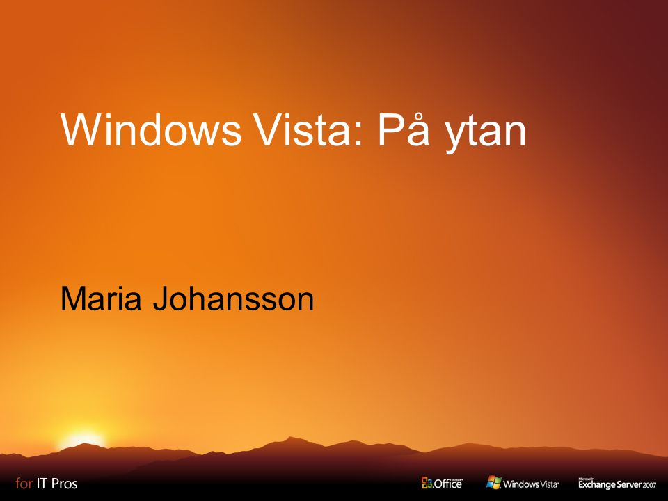 Windows Vista: På ytan Maria Johansson