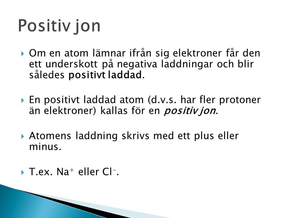  Atomerna i vissa grundämnen tar lätt till sig elektroner från andra ämnen.  Andra lämnar gärna ifrån sig elektronerna.  När en atom tar upp en ell