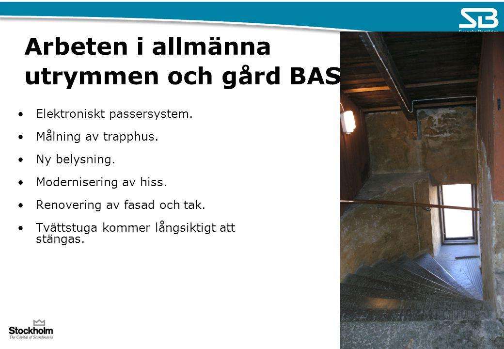 Arbeten i allmänna utrymmen och gård BAS Elektroniskt passersystem. Målning av trapphus. Ny belysning. Modernisering av hiss. Renovering av fasad och