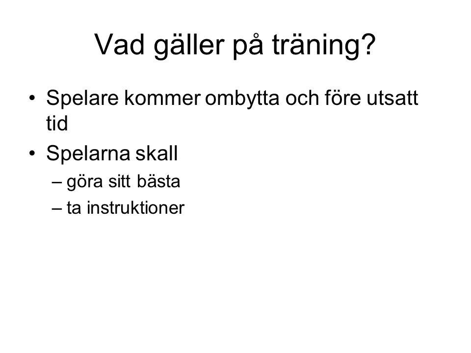 Vad gäller på träning.