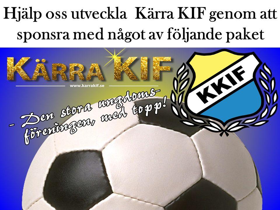 Hjälp oss utveckla Kärra KIF genom att sponsra med något av följande paket