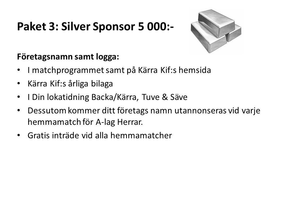 Paket 3: Silver Sponsor 5 000:- Företagsnamn samt logga: I matchprogrammet samt på Kärra Kif:s hemsida Kärra Kif:s årliga bilaga I Din lokatidning Backa/Kärra, Tuve & Säve Dessutom kommer ditt företags namn utannonseras vid varje hemmamatch för A-lag Herrar.