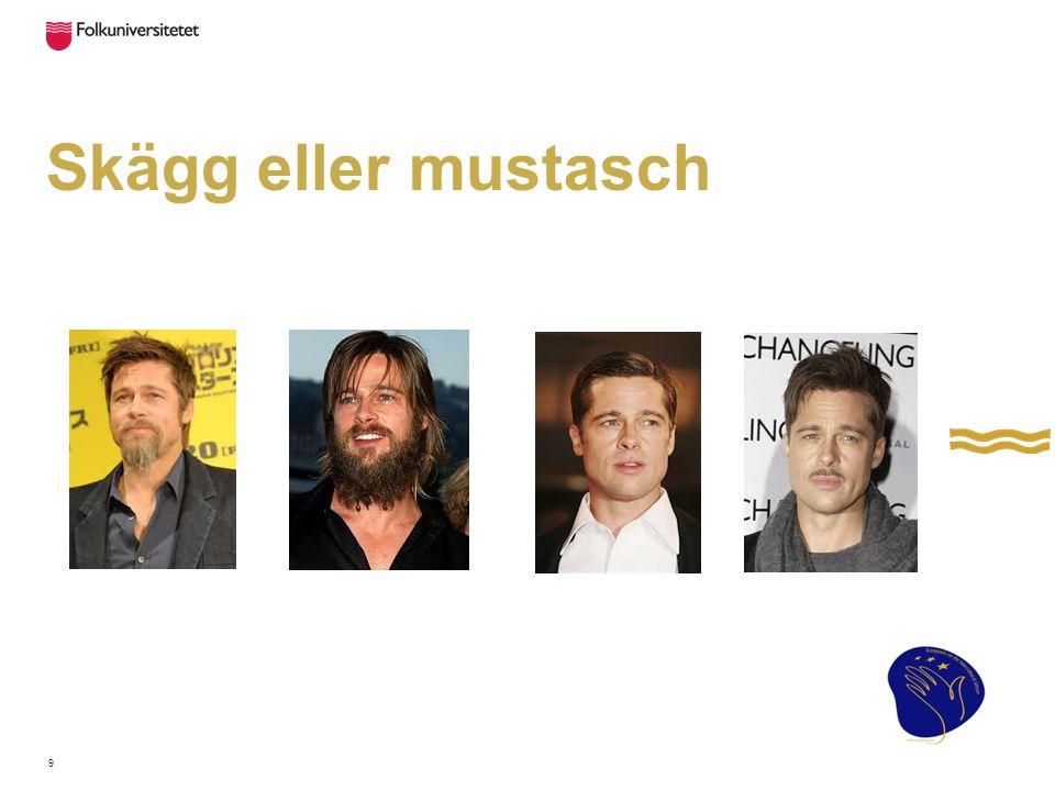 Skägg eller mustasch 9