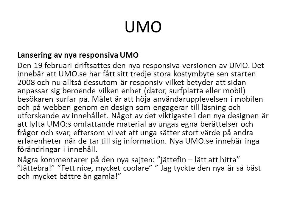UMO Lansering av nya responsiva UMO Den 19 februari driftsattes den nya responsiva versionen av UMO. Det innebär att UMO.se har fått sitt tredje stora