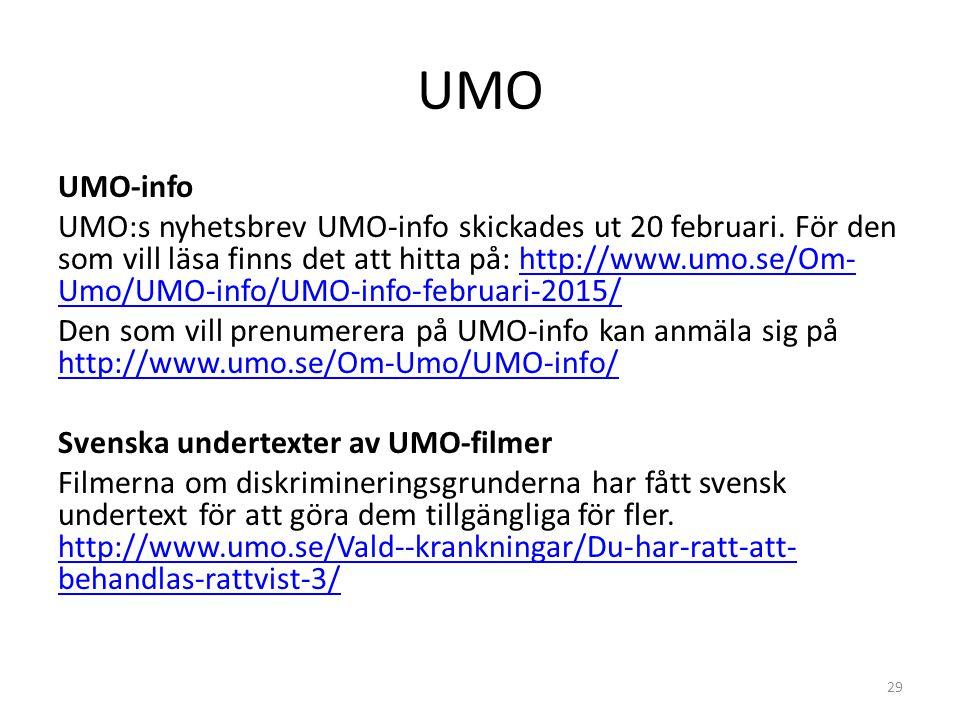 UMO-info UMO:s nyhetsbrev UMO-info skickades ut 20 februari. För den som vill läsa finns det att hitta på: http://www.umo.se/Om- Umo/UMO-info/UMO-info