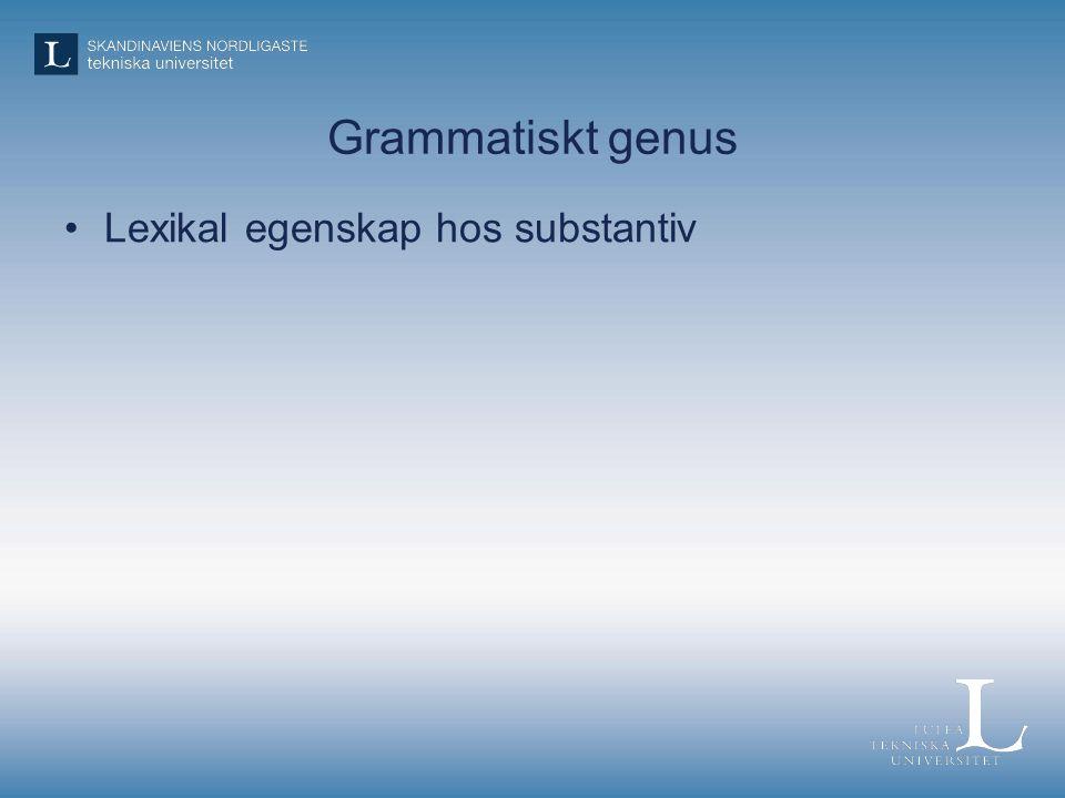 Grammatiskt genus Lexikal egenskap hos substantiv