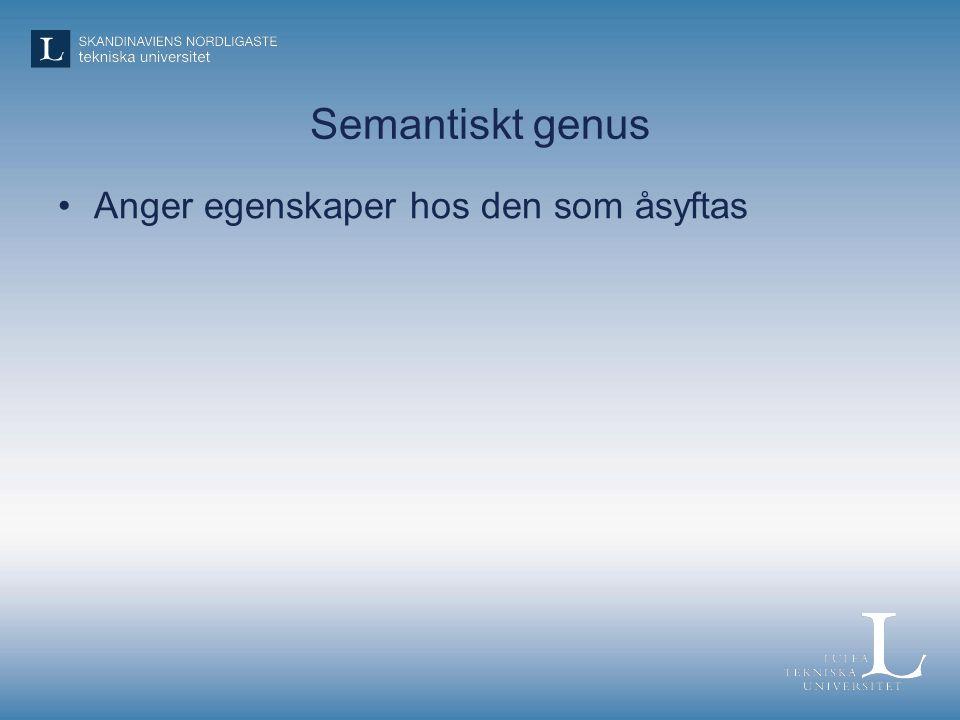 Semantiskt genus Anger egenskaper hos den som åsyftas