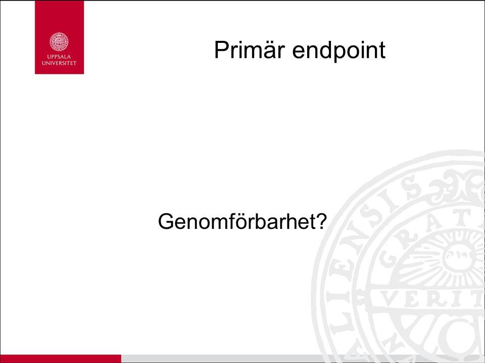 Primär endpoint Genomförbarhet?
