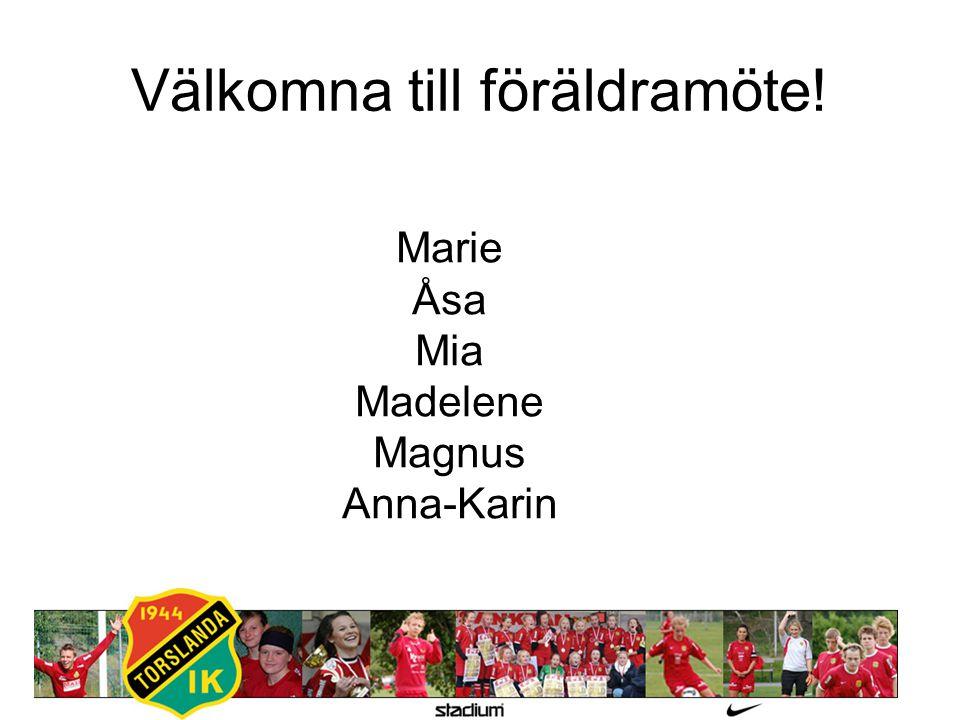 Välkomna till föräldramöte! Marie Åsa Mia Madelene Magnus Anna-Karin
