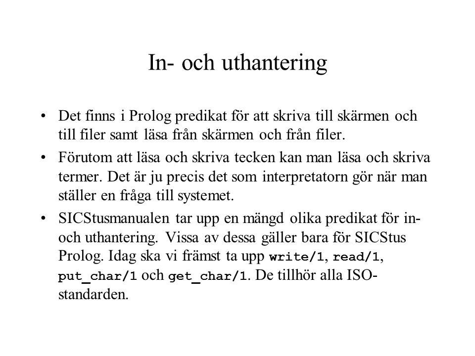 Det finns i Prolog predikat för att skriva till skärmen och till filer samt läsa från skärmen och från filer.