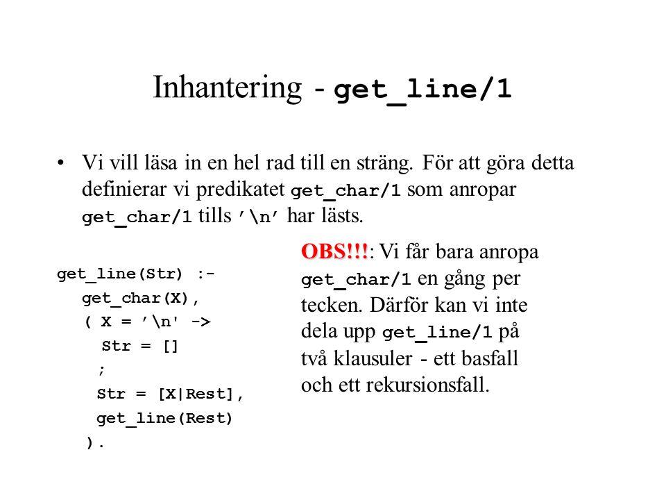 Inhantering - get_line/1 Vi vill läsa in en hel rad till en sträng.