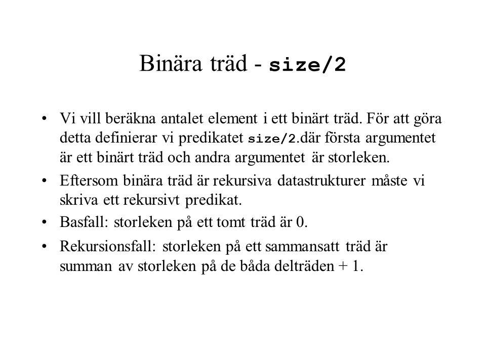 Binära träd - size/2 Vi vill beräkna antalet element i ett binärt träd.