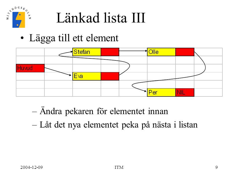 2004-12-09ITM20 Utskrift av en lista i ett träd procedure PrintTree(Tree) If(trädet inte är tomt)then ( Kör PrintTree för vänster subträd Skriv rotNoden Kör PrintTree för höger subträd ) Vilken skrivs ut först.