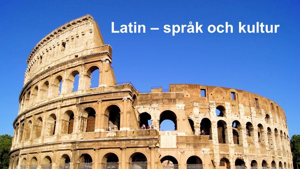 Latin – språk och kultur