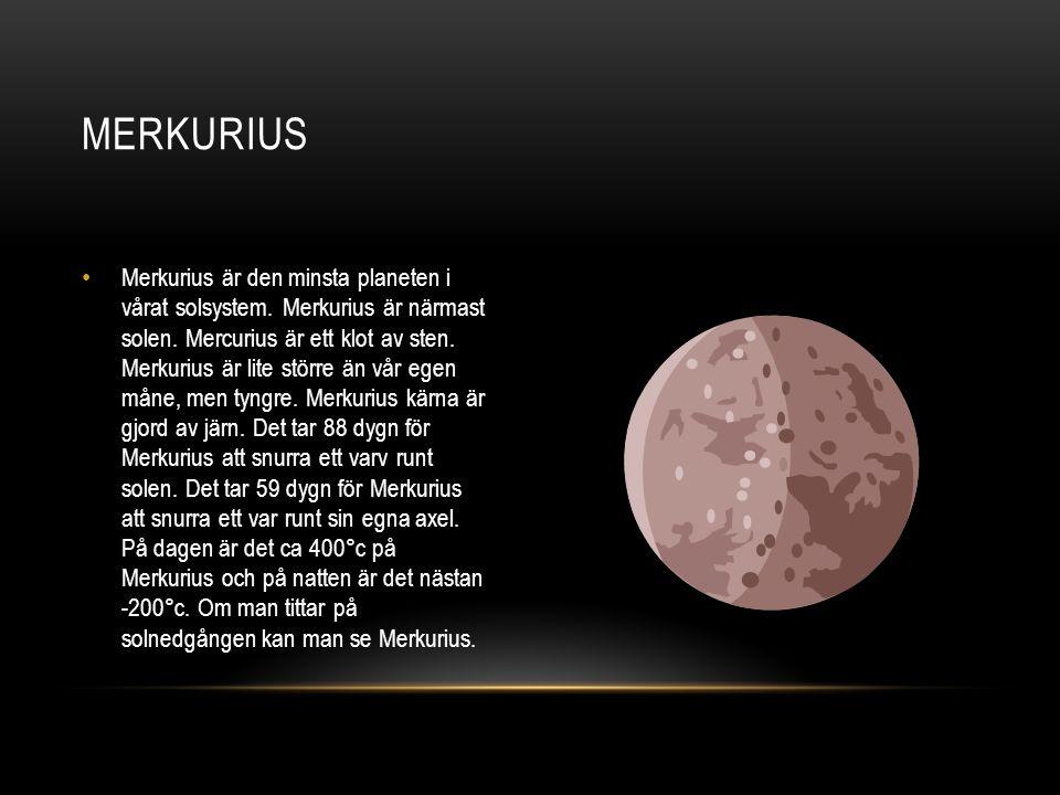 Venus är den andra planeten från solen.Venus snurrar i en bana närmast jorden.
