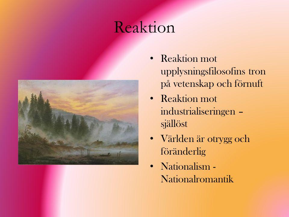 Reaktion Reaktion mot upplysningsfilosofins tron på vetenskap och förnuft Reaktion mot industrialiseringen – själlöst Världen är otrygg och föränderli
