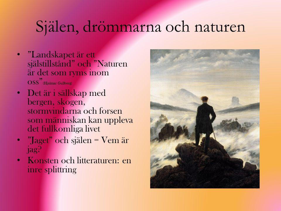 """Själen, drömmarna och naturen """"Landskapet är ett själstillstånd"""" och """"Naturen är det som ryms inom oss"""" (Hjalmar Gullberg) Det är i sällskap med berge"""
