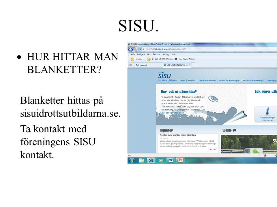 SISU.  HUR HITTAR MAN BLANKETTER? Blanketter hittas på sisuidrottsutbildarna.se. Ta kontakt med föreningens SISU kontakt.