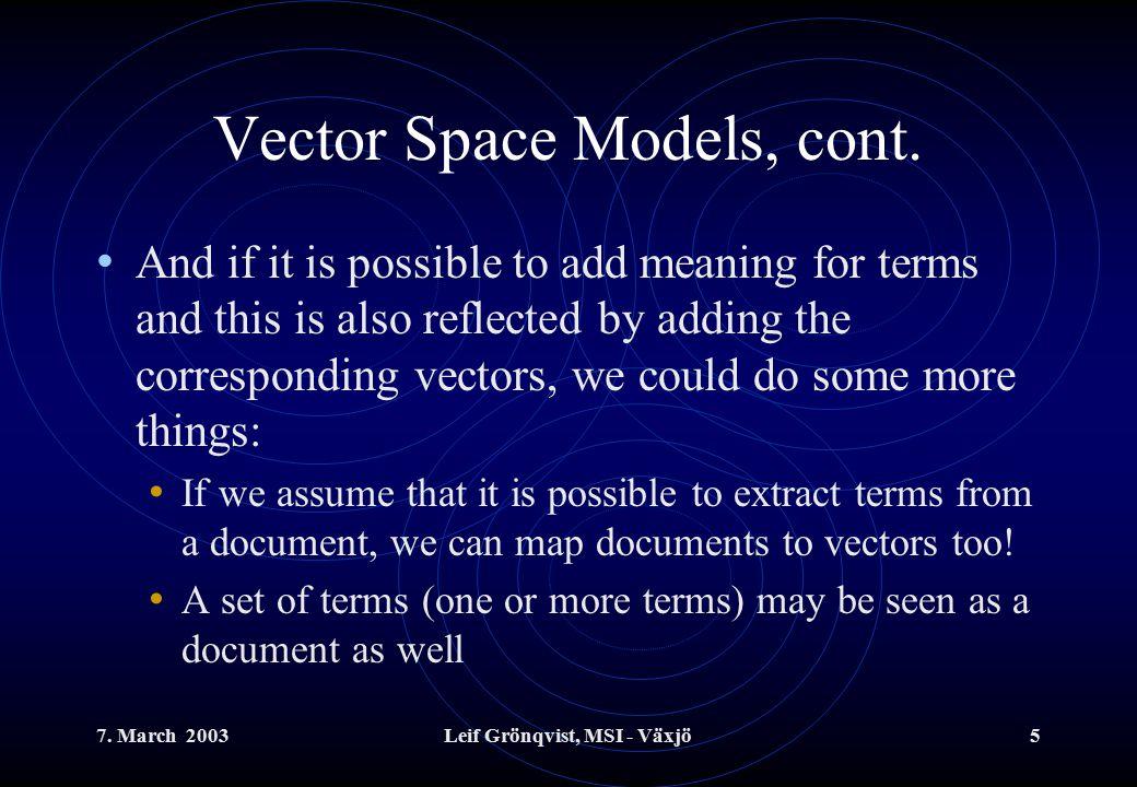 7.March 2003Leif Grönqvist, MSI - Växjö6 Vector Space Models, cont.