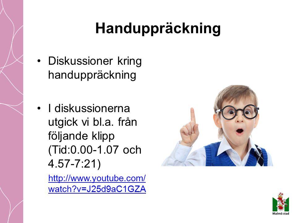 Diskussioner kring handuppräckning I diskussionerna utgick vi bl.a. från följande klipp (Tid:0.00-1.07 och 4.57-7:21) http://www.youtube.com/ watch?v=