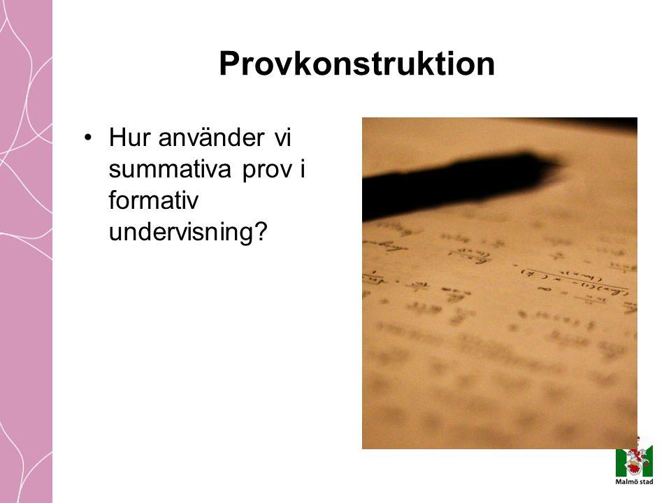 Hur använder vi summativa prov i formativ undervisning? Provkonstruktion