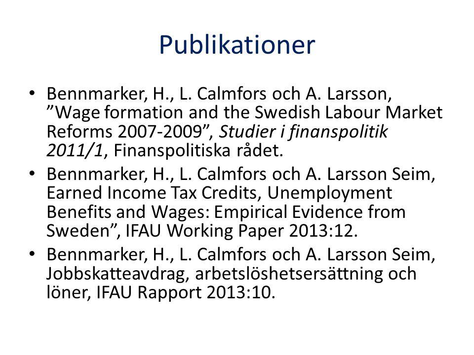 Publikationer Bennmarker, H., L. Calmfors och A.