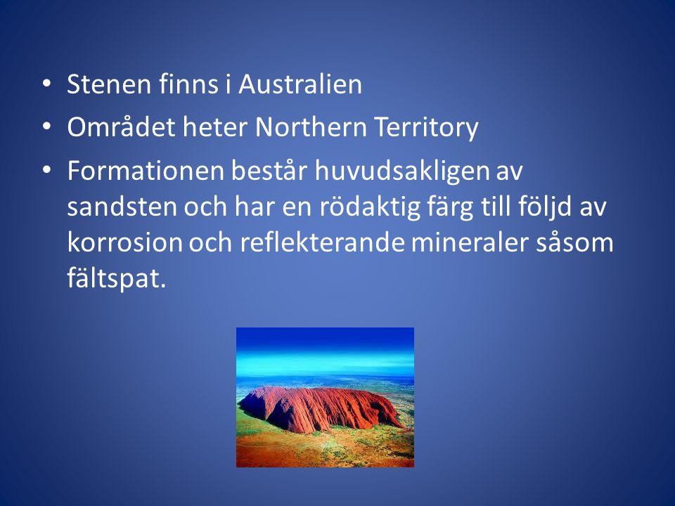 Stenen finns i Australien Området heter Northern Territory Formationen består huvudsakligen av sandsten och har en rödaktig färg till följd av korrosi