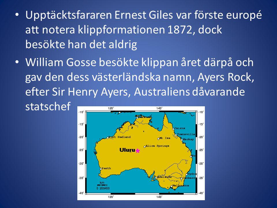 Upptäcktsfararen Ernest Giles var förste europé att notera klippformationen 1872, dock besökte han det aldrig William Gosse besökte klippan året därpå