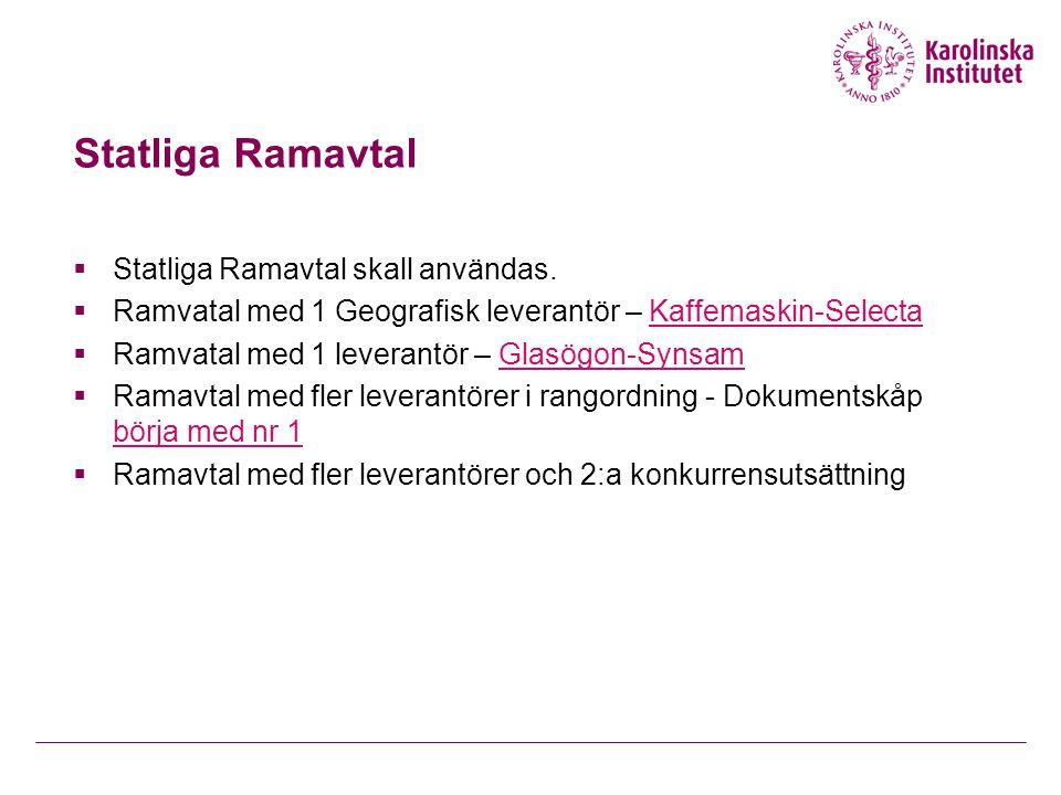 Statliga Ramavtal  Statliga Ramavtal skall användas.  Ramvatal med 1 Geografisk leverantör – Kaffemaskin-SelectaKaffemaskin-Selecta  Ramvatal med 1
