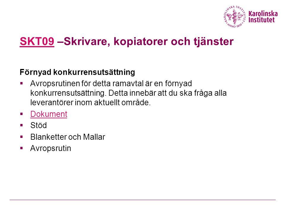 SKT09SKT09 –Skrivare, kopiatorer och tjänster Förnyad konkurrensutsättning  Avropsrutinen för detta ramavtal är en förnyad konkurrensutsättning. Dett